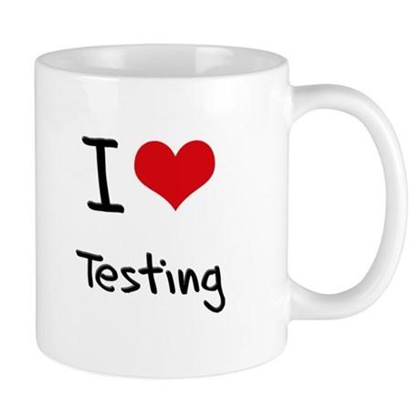 i_love_testing_mug